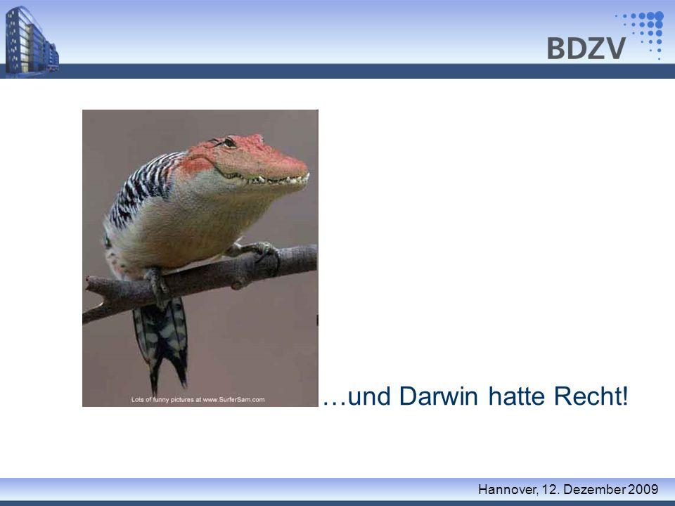 …und Darwin hatte Recht! Hannover, 12. Dezember 2009