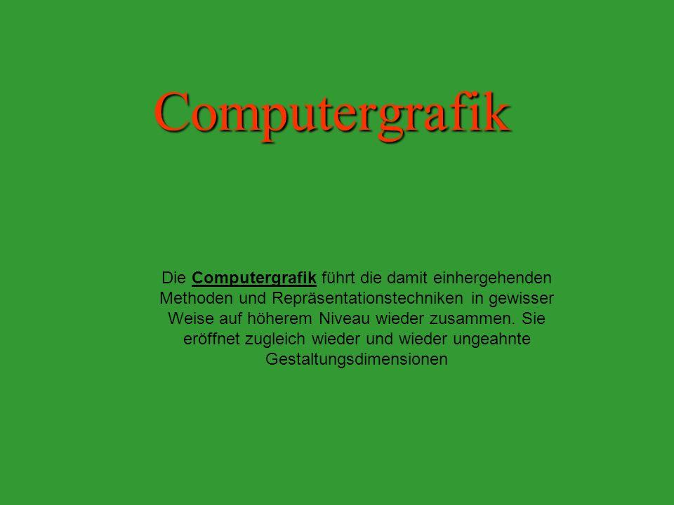 Computergrafik Die Computergrafik führt die damit einhergehenden Methoden und Repräsentationstechniken in gewisser Weise auf höherem Niveau wieder zusammen.