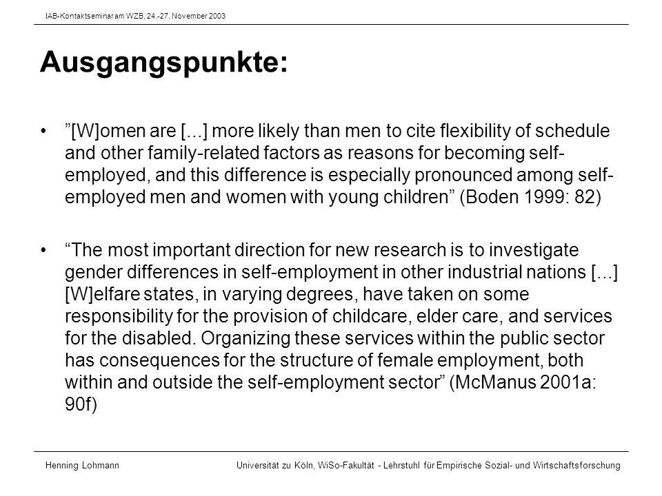 Hypothesen (allgemein) H1: Berufliche Selbständigkeit bietet mehr als andere Erwerbsformen Flexibilität, um Familie und Beruf zu vereinbaren.