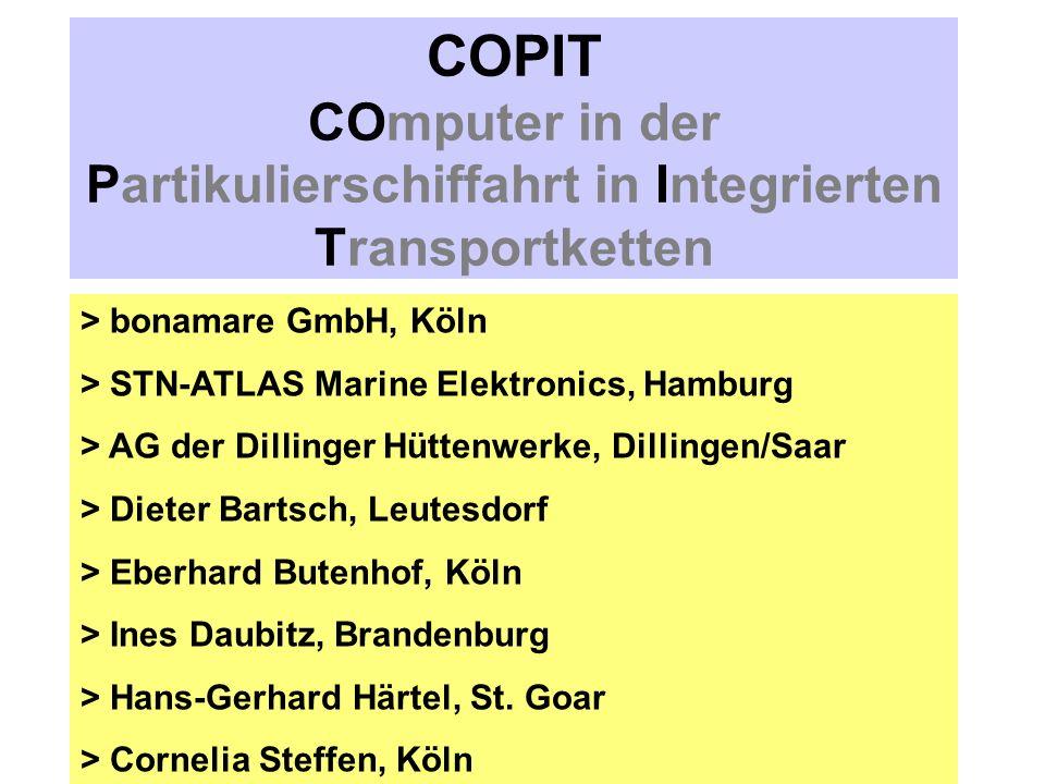 COPIT Im Rahmen des FuE-Vorhabens wurden die wesentlichen Ziele erreicht - Containerverkehr - Erhöhung der Transportleistung - Verminderung der Leerfahrten - Kostenreduzierung > Pilotwirkung durch das COPIT-Projekt in der Binnenschifffahrt Veröffentlichungen und Vorträge rd.