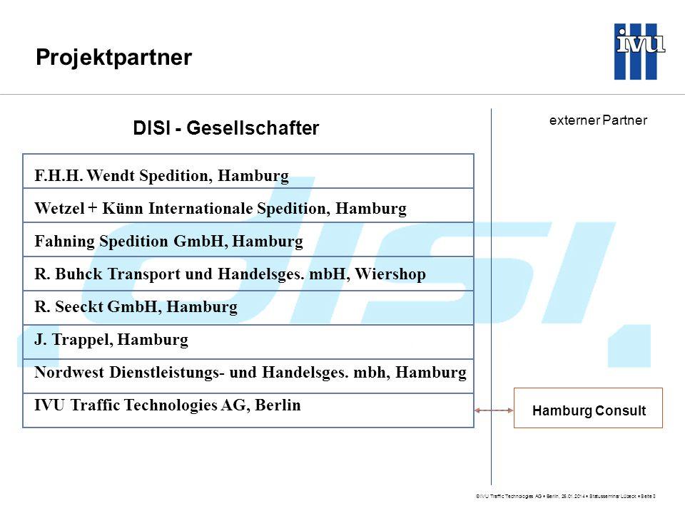 IVU Traffic Technologies AG Berlin, 26.01.2014 Statusseminar Lübeck Seite 3 Projektpartner DISI - Gesellschafter externer Partner Hamburg Consult F.H.H.
