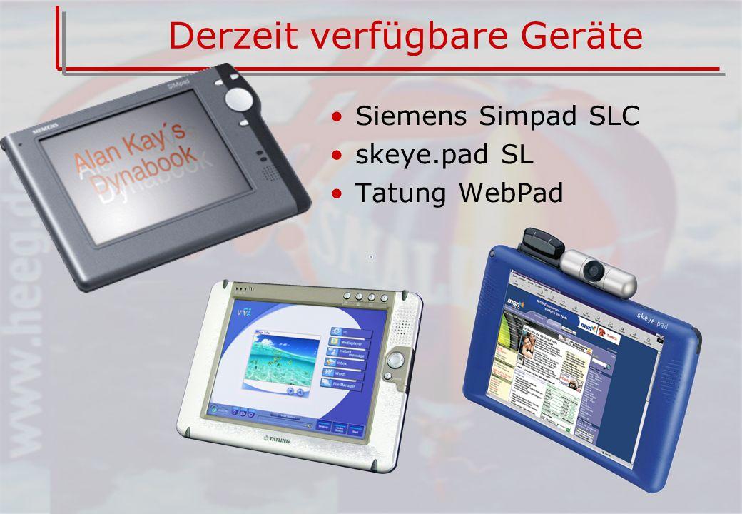 Derzeit verfügbare Geräte Siemens Simpad SLC skeye.pad SL Tatung WebPad