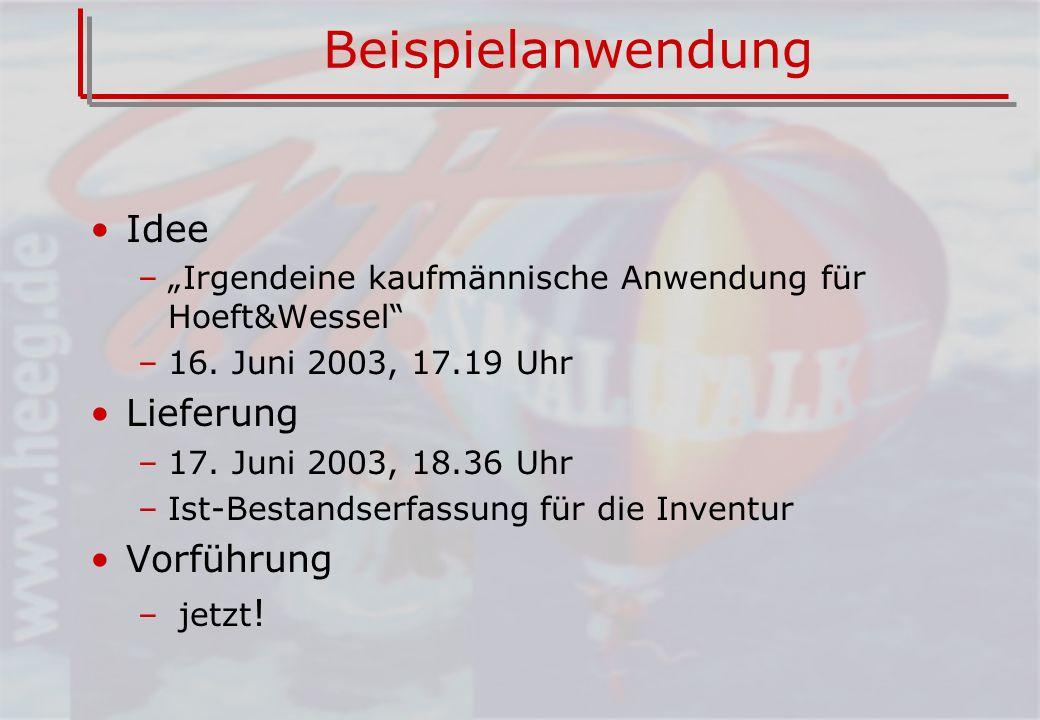 Beispielanwendung Idee –Irgendeine kaufmännische Anwendung für Hoeft&Wessel –16.