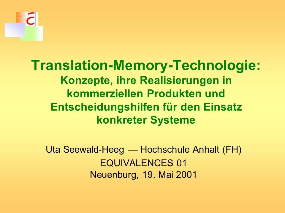 1Konzepte der Translation-Memory- Technologie Recycling bestehender Übersetzungen Komponenten von Translation-Memory- Systemen 2Kommerzielle Produkte Produktpalette Systemeigenschaften Terminologieverwaltung Retrieval im Referenzmaterial 3Entscheidungshilfen für den Einsatz konkreter Systeme Translation-Memory-Technologie
