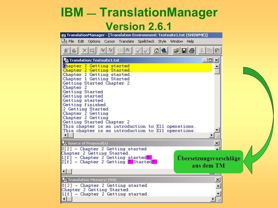 IBM TranslationManager Version 2.6.1 Übersetzungsvorschläge aus dem TM