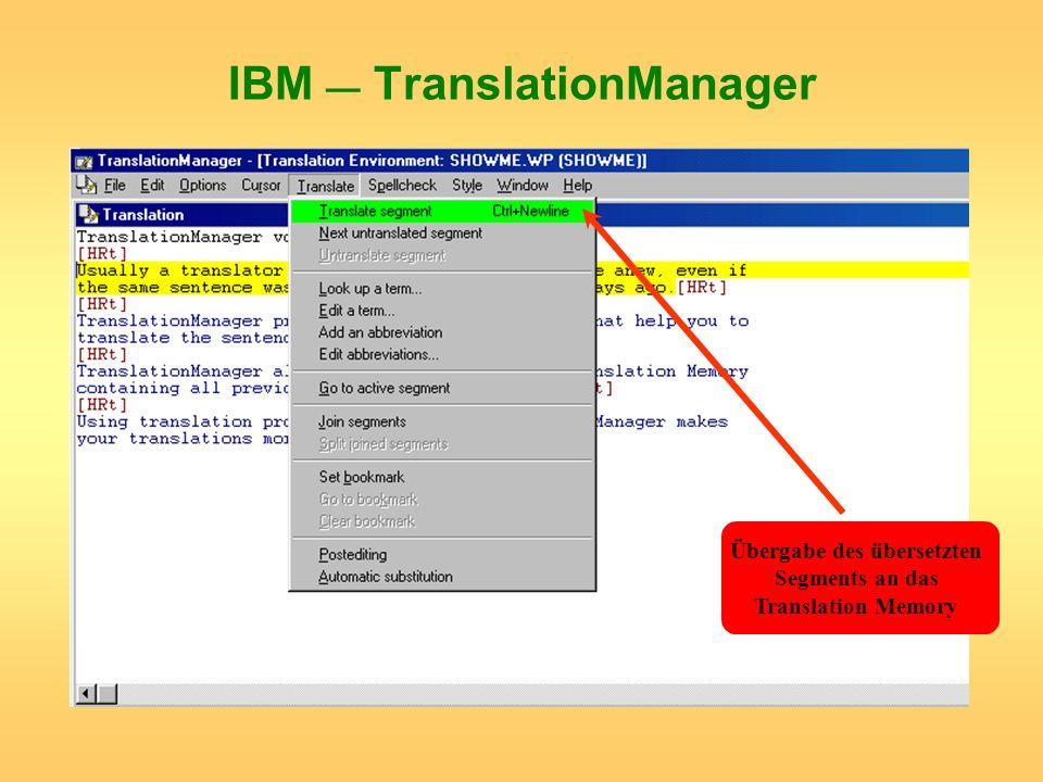 IBM TranslationManager Übergabe des übersetzten Segments an das Translation Memory