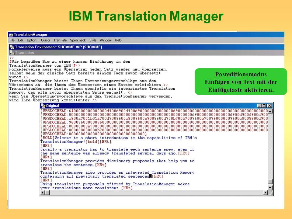 IBM Translation Manager Posteditionsmodus Einfügen von Text mit der Einfügetaste aktivieren.