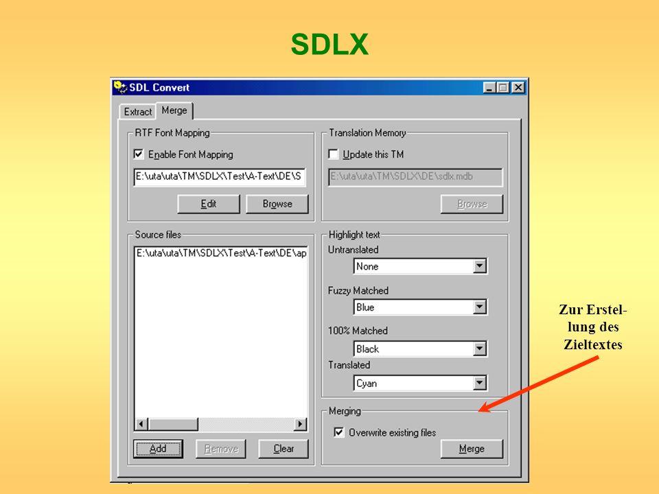SDLX Zur Erstel- lung des Zieltextes
