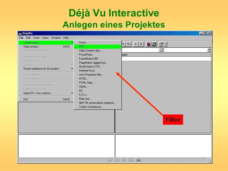Déjà Vu Interactive Anlegen eines Projektes Filter