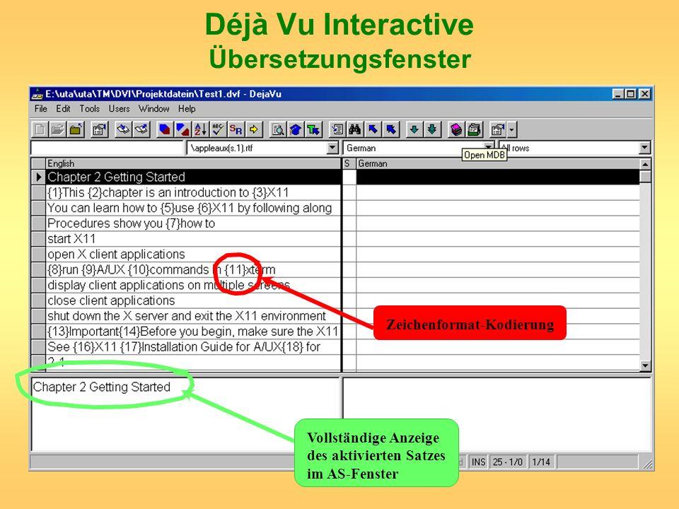 Déjà Vu Interactive Übersetzungsfenster Zeichenformat-Kodierung Vollständige Anzeige des aktivierten Satzes im AS-Fenster