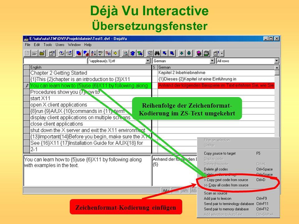 Déjà Vu Interactive Übersetzungsfenster Zeichenformat-Kodierung einfügen Reihenfolge der Zeichenformat- Kodierung im ZS-Text umgekehrt