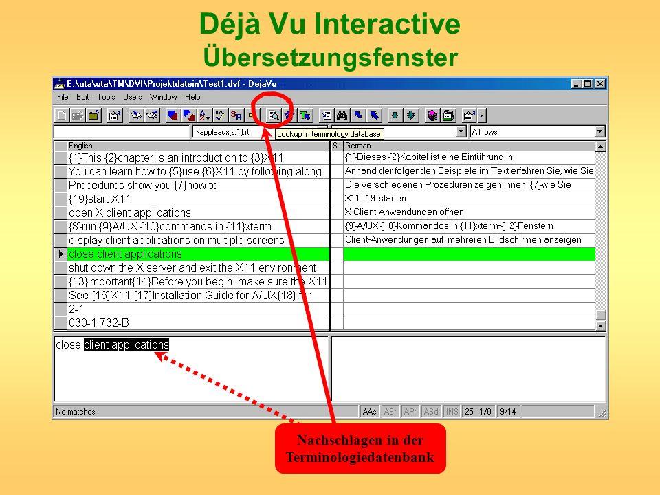 Déjà Vu Interactive Übersetzungsfenster Nachschlagen in der Terminologiedatenbank