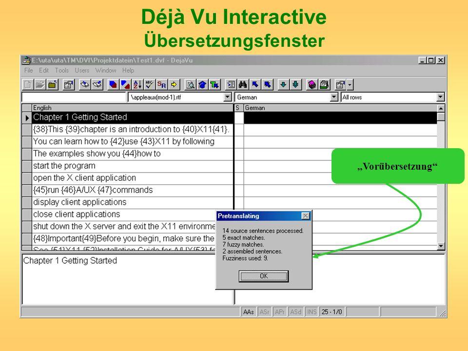 Déjà Vu Interactive Übersetzungsfenster Vorübersetzung