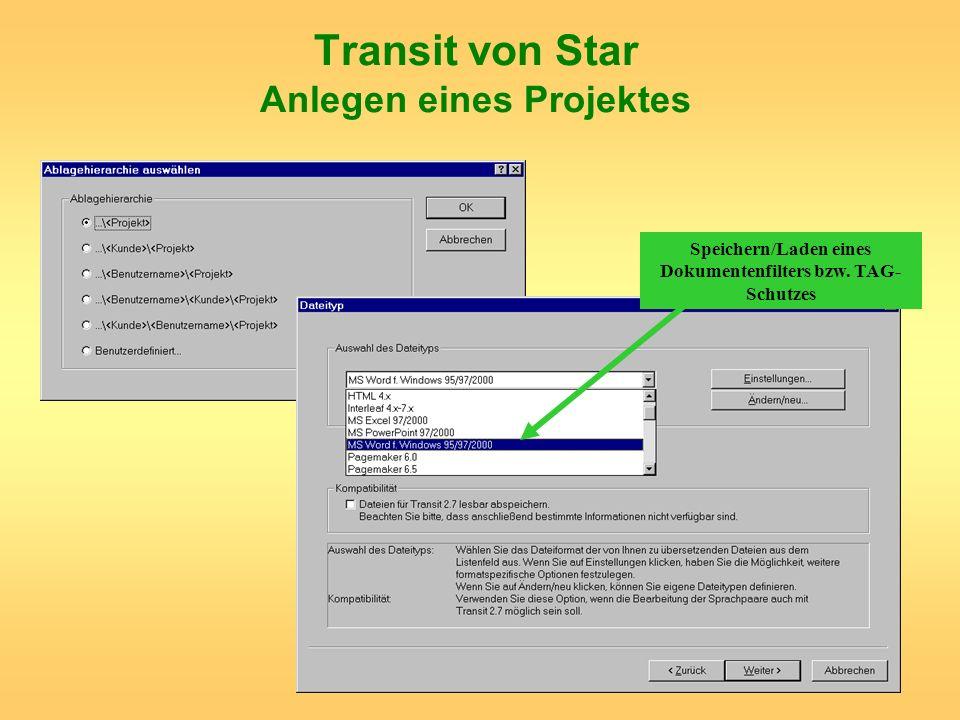 Transit von Star Anlegen eines Projektes Speichern/Laden eines Dokumentenfilters bzw. TAG- Schutzes