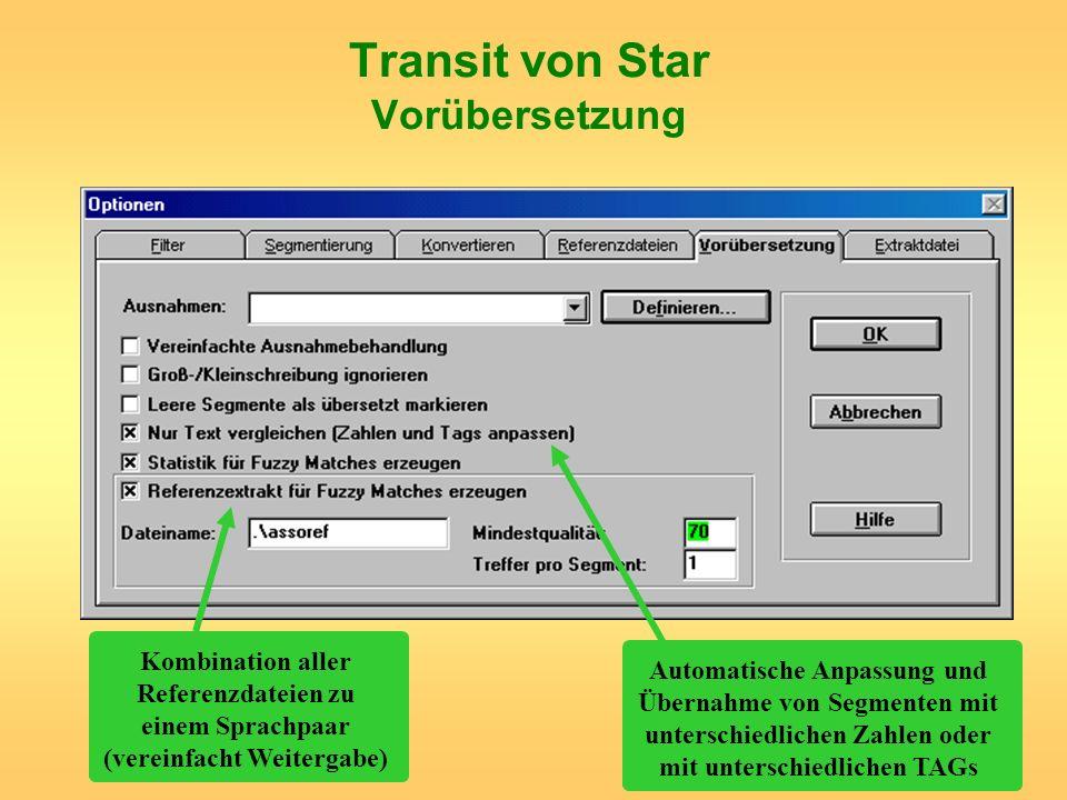 Transit von Star Vorübersetzung Automatische Anpassung und Übernahme von Segmenten mit unterschiedlichen Zahlen oder mit unterschiedlichen TAGs Kombin