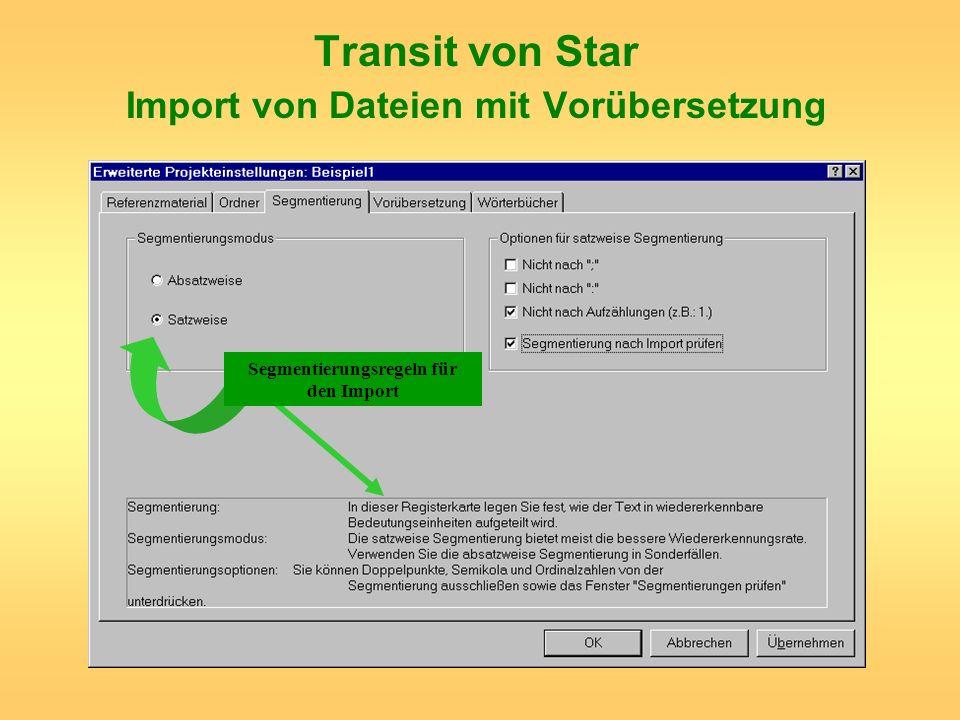 Transit von Star Import von Dateien mit Vorübersetzung Segmentierungsregeln für den Import