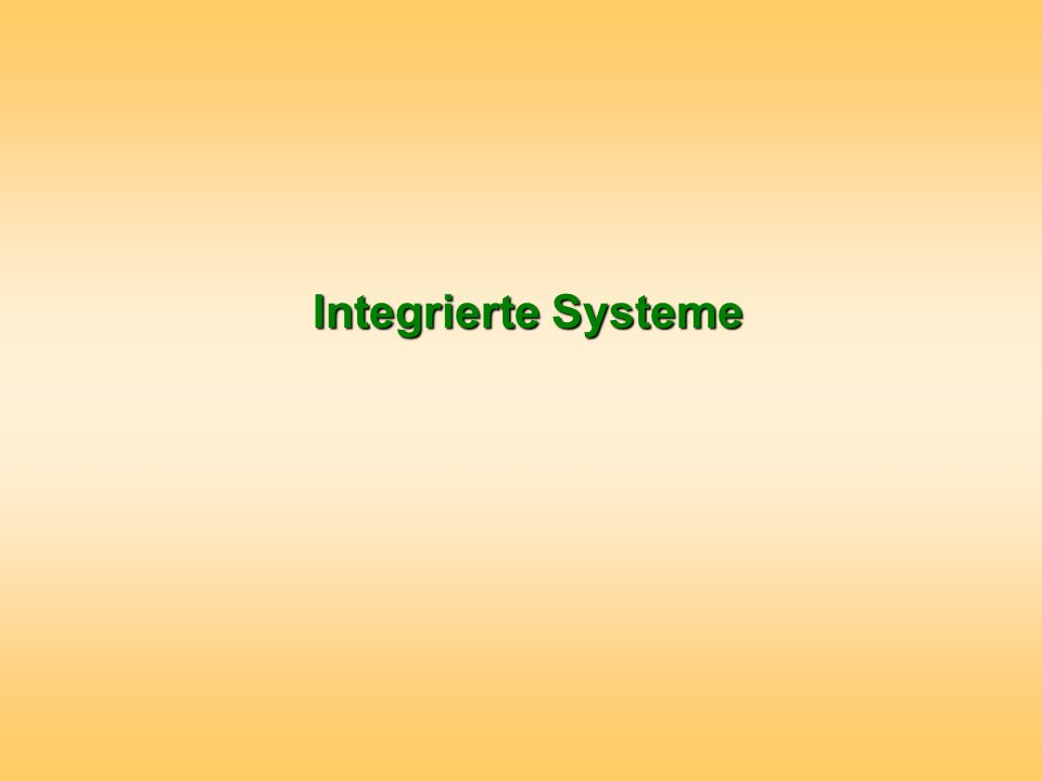 Integrierte Systeme Integrierte Systeme