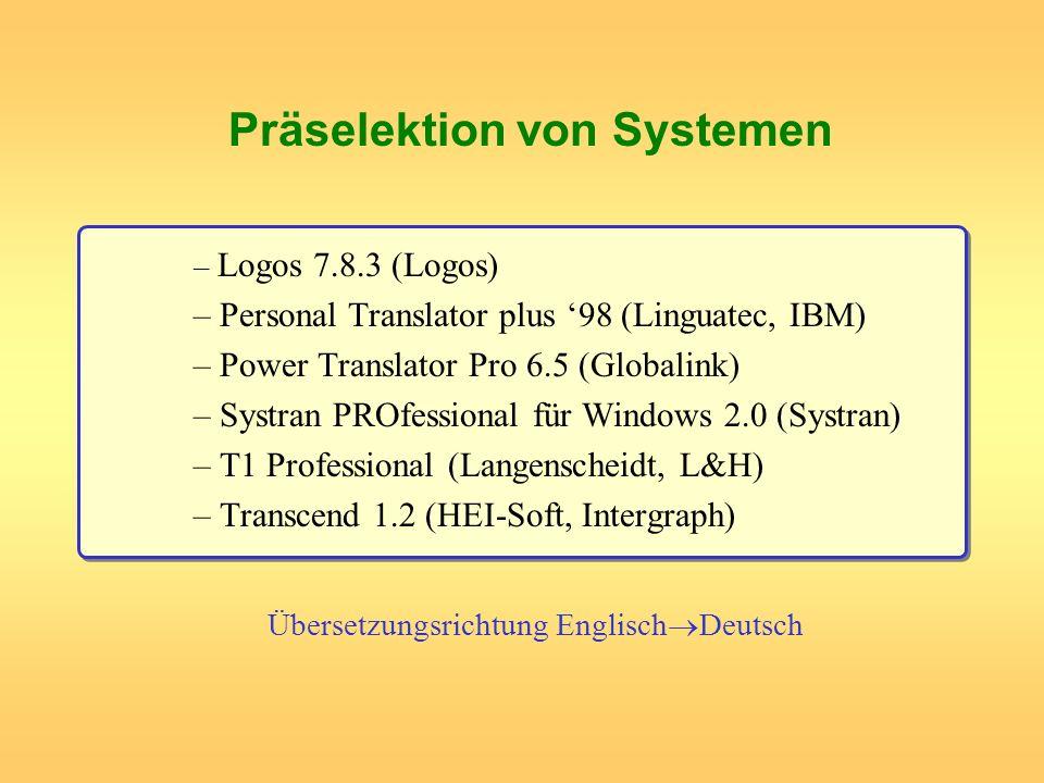 – Logos 7.8.3 (Logos) – Personal Translator plus 98 (Linguatec, IBM) – Power Translator Pro 6.5 (Globalink) – Systran PROfessional für Windows 2.0 (Sy