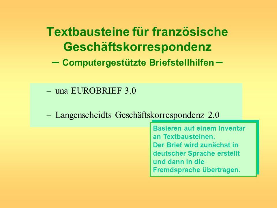 Textbausteine für französische Geschäftskorrespondenz – Computergestützte Briefstellhilfen – –una EUROBRIEF 3.0 –Langenscheidts Geschäftskorrespondenz
