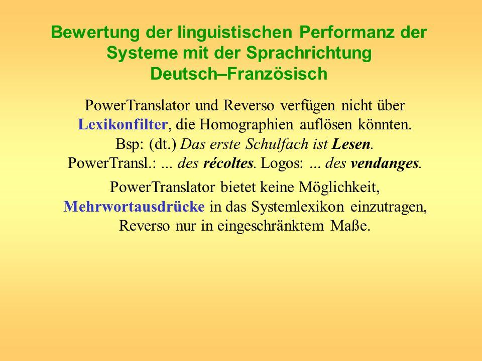 Bewertung der linguistischen Performanz der Systeme mit der Sprachrichtung Deutsch–Französisch PowerTranslator und Reverso verfügen nicht über Lexikon