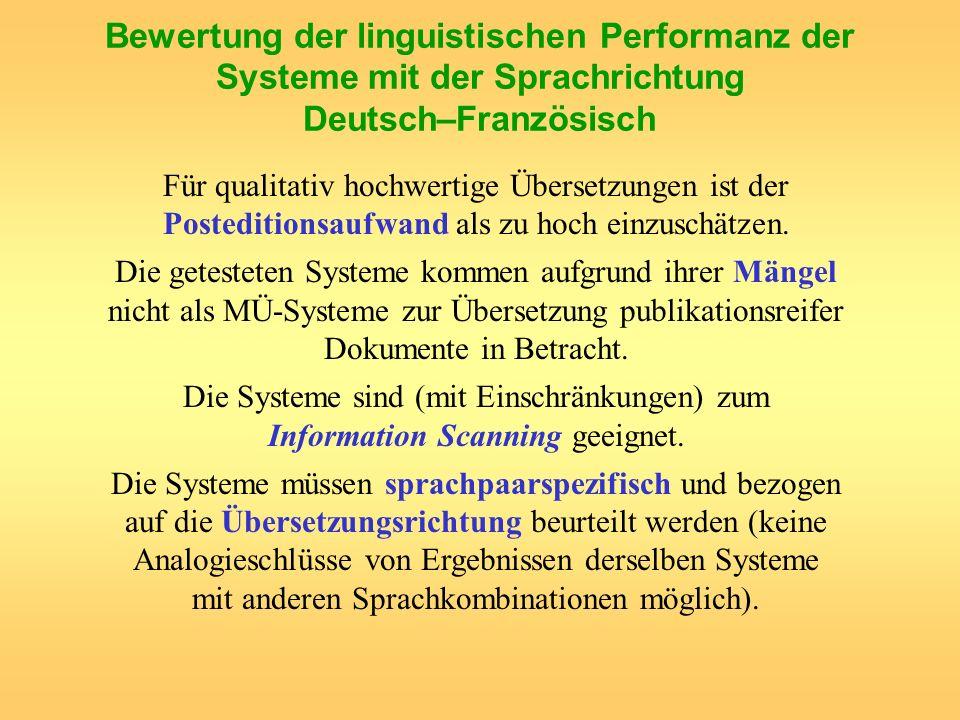 Bewertung der linguistischen Performanz der Systeme mit der Sprachrichtung Deutsch–Französisch Für qualitativ hochwertige Übersetzungen ist der Posted