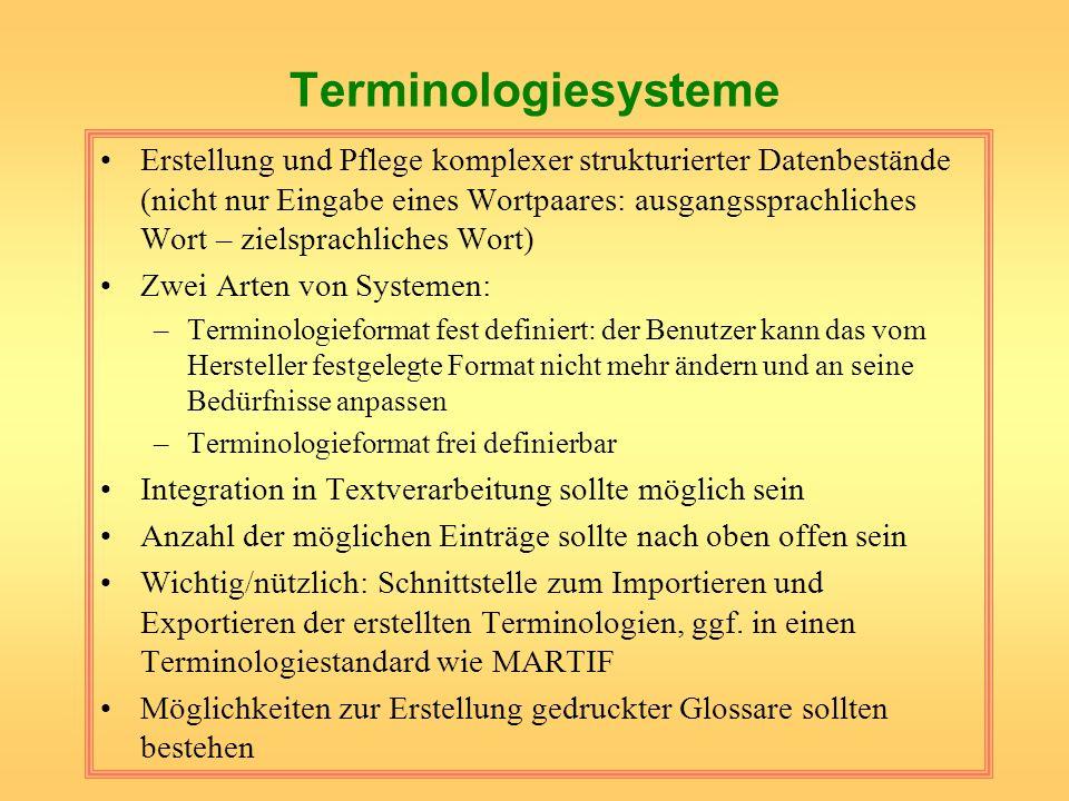 Terminologiesysteme Erstellung und Pflege komplexer strukturierter Datenbestände (nicht nur Eingabe eines Wortpaares: ausgangssprachliches Wort – ziel