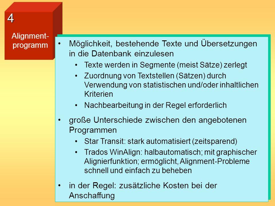 4 Alignment- programm Möglichkeit, bestehende Texte und Übersetzungen in die Datenbank einzulesen Texte werden in Segmente (meist Sätze) zerlegt Zuord