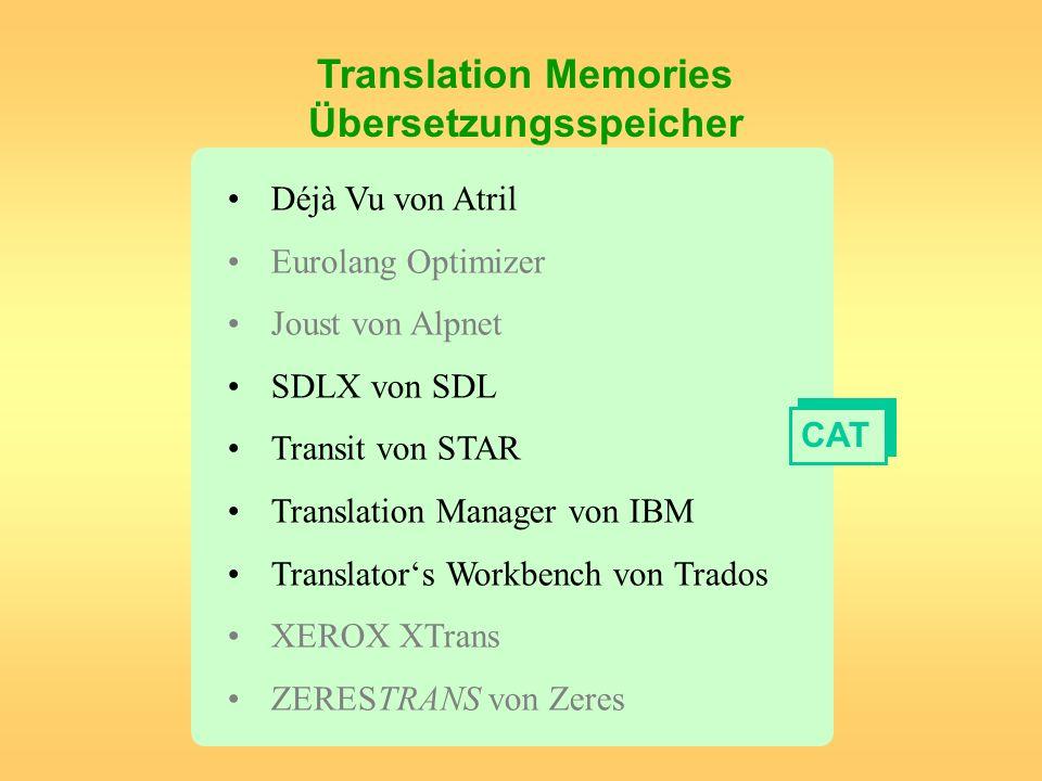 Translation Memories Übersetzungsspeicher Déjà Vu von Atril Eurolang Optimizer Joust von Alpnet SDLX von SDL Transit von STAR Translation Manager von