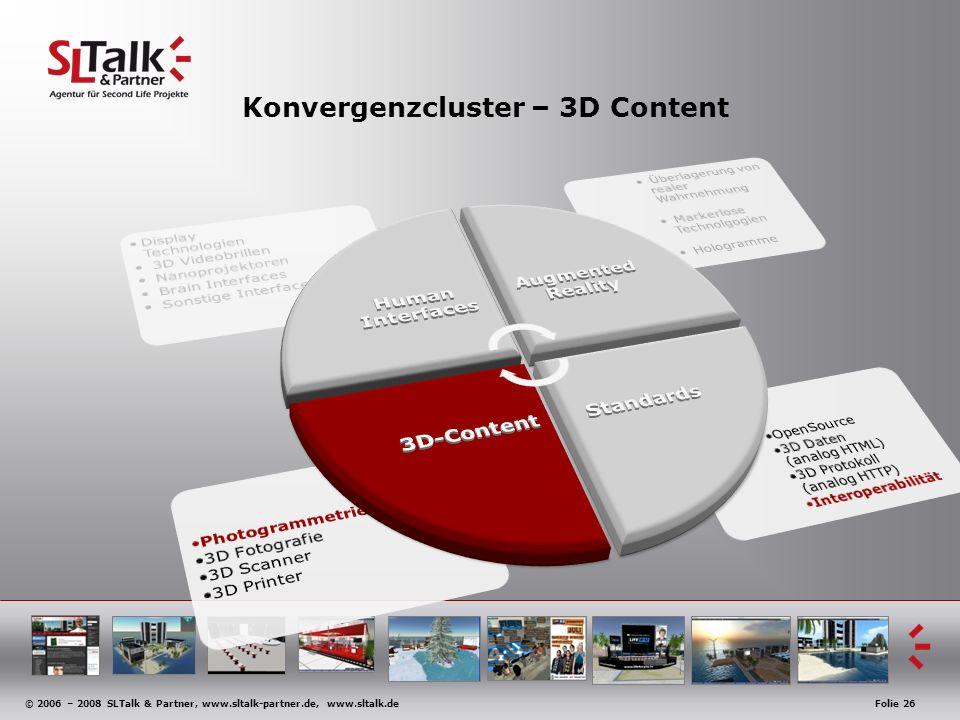 © 2006 – 2008 SLTalk & Partner, www.sltalk-partner.de, www.sltalk.deFolie 26 Konvergenzcluster – 3D Content