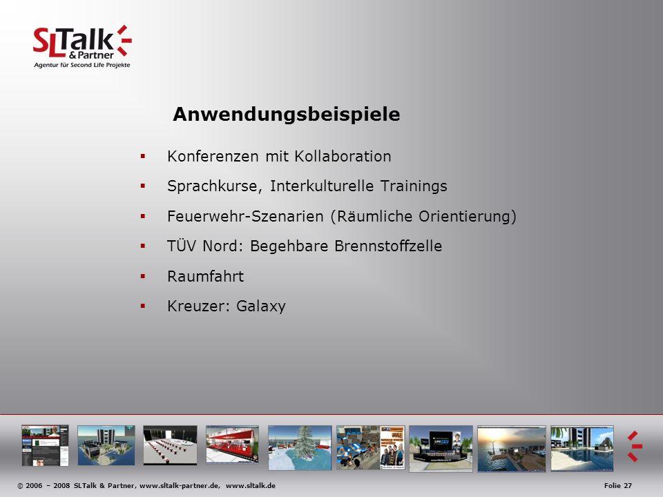 © 2006 – 2008 SLTalk & Partner, www.sltalk-partner.de, www.sltalk.deFolie 27 Anwendungsbeispiele Konferenzen mit Kollaboration Sprachkurse, Interkultu