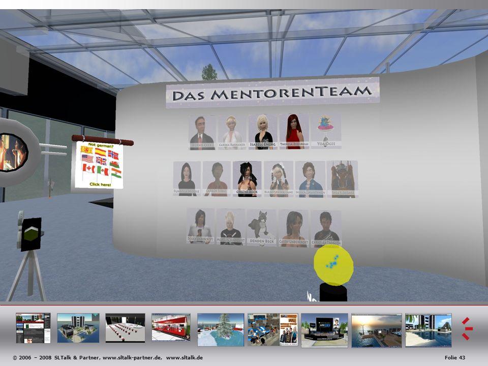 © 2006 – 2008 SLTalk & Partner, www.sltalk-partner.de, www.sltalk.deFolie 43 Anwendungsbeispiele