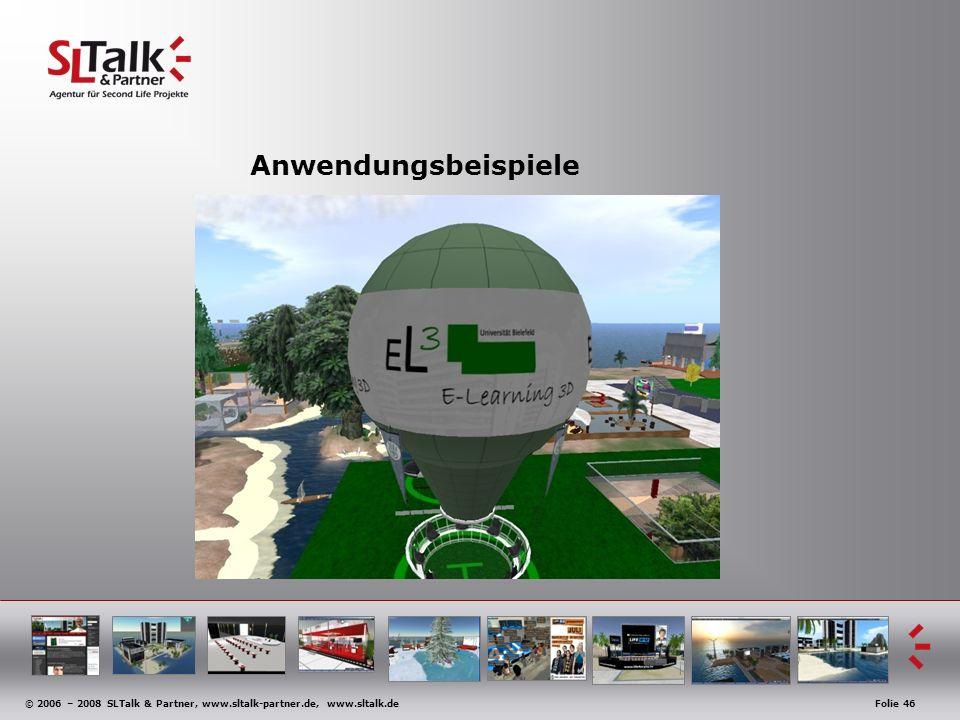 © 2006 – 2008 SLTalk & Partner, www.sltalk-partner.de, www.sltalk.deFolie 46 Anwendungsbeispiele