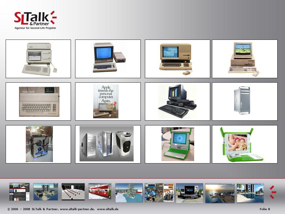 © 2006 – 2008 SLTalk & Partner, www.sltalk-partner.de, www.sltalk.deFolie 8