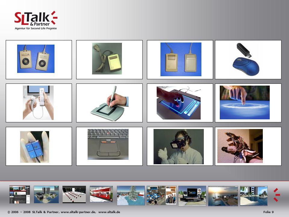 © 2006 – 2008 SLTalk & Partner, www.sltalk-partner.de, www.sltalk.deFolie 9