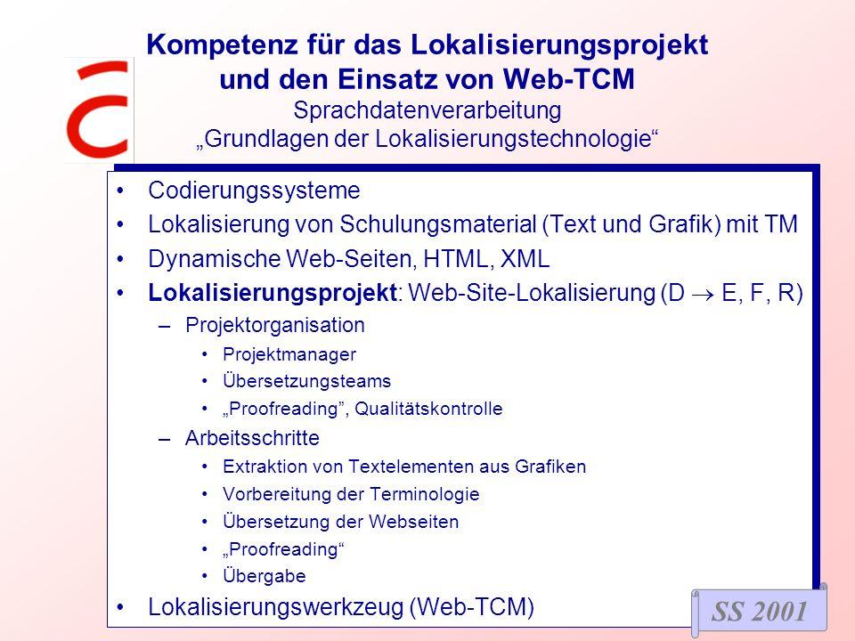 Kompetenz für das Lokalisierungsprojekt und den Einsatz von Web-TCM Sprachdatenverarbeitung Grundlagen der Lokalisierungstechnologie Codierungssysteme