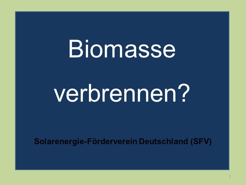 1 Biomasse verbrennen? Solarenergie-Förderverein Deutschland (SFV)