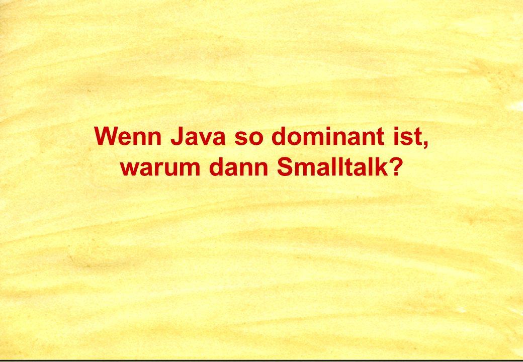 Wenn Java so dominant ist, warum dann Smalltalk?