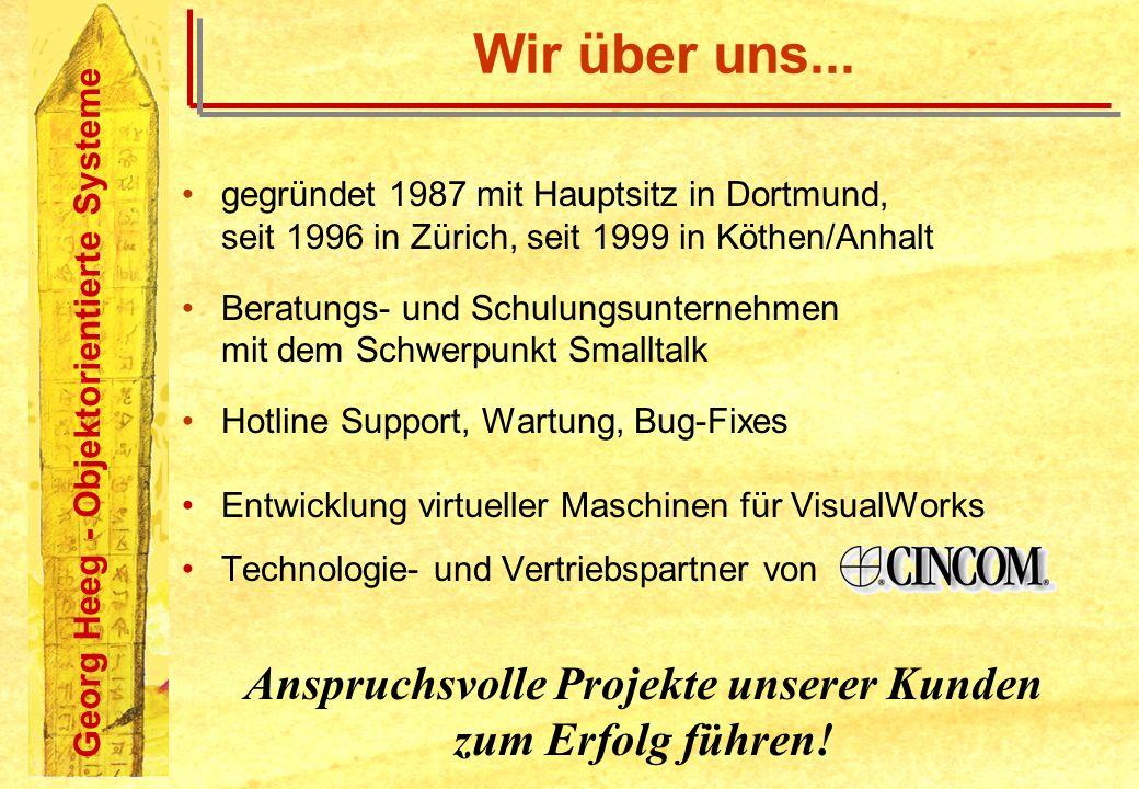 Georg Heeg - Objektorientierte Systeme Wir über uns... gegründet 1987 mit Hauptsitz in Dortmund, seit 1996 in Zürich, seit 1999 in Köthen/Anhalt Berat