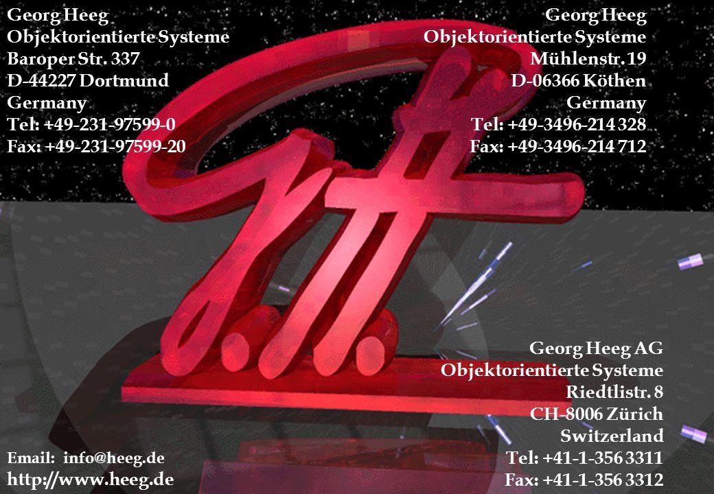 Georg Heeg - Objektorientierte Systeme Georg Heeg Objektorientierte Systeme Baroper Str. 337 D-44227 Dortmund Germany Tel: +49-231-97599-0 Fax: +49-23