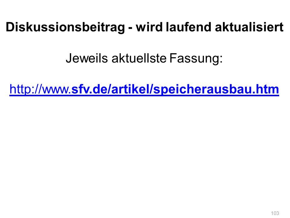 103 Diskussionsbeitrag - wird laufend aktualisiert Jeweils aktuellste Fassung: http://www.sfv.de/artikel/speicherausbau.htm