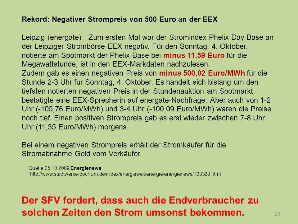 26 Rekord: Negativer Strompreis von 500 Euro an der EEX Leipzig (energate) - Zum ersten Mal war der Stromindex Phelix Day Base an der Leipziger Stromb