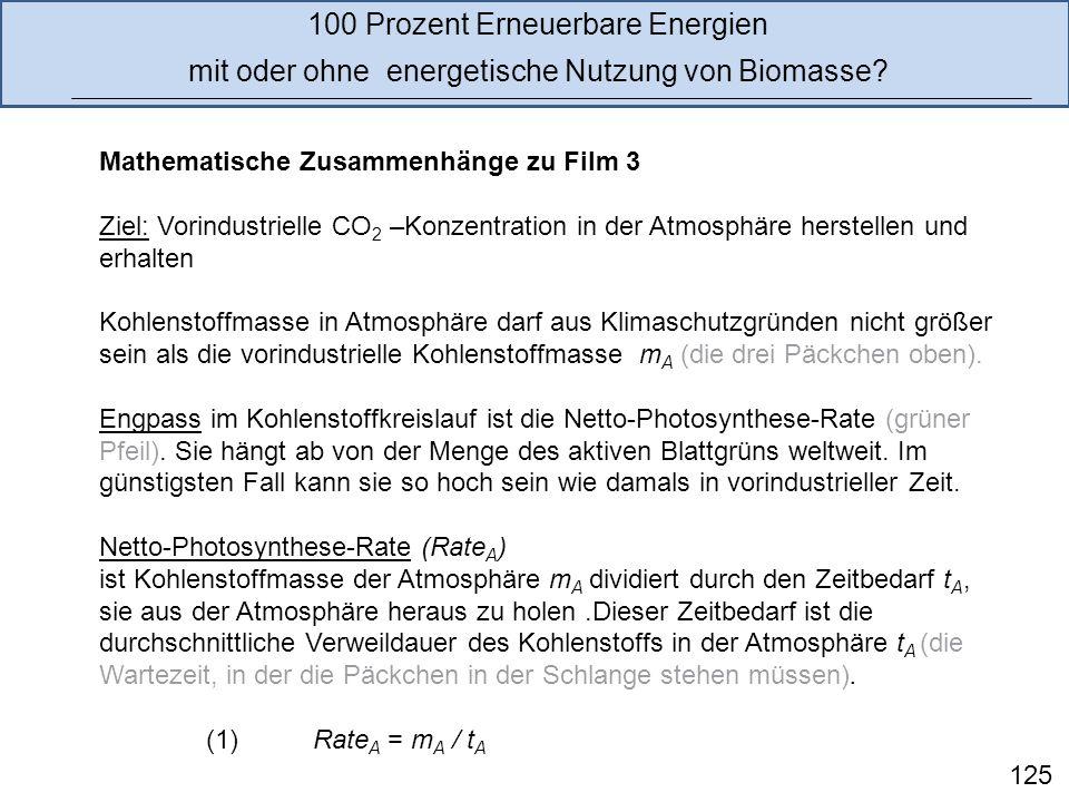Mathematische Zusammenhänge zu Film 3 Ziel: Vorindustrielle CO 2 –Konzentration in der Atmosphäre herstellen und erhalten Kohlenstoffmasse in Atmosphä