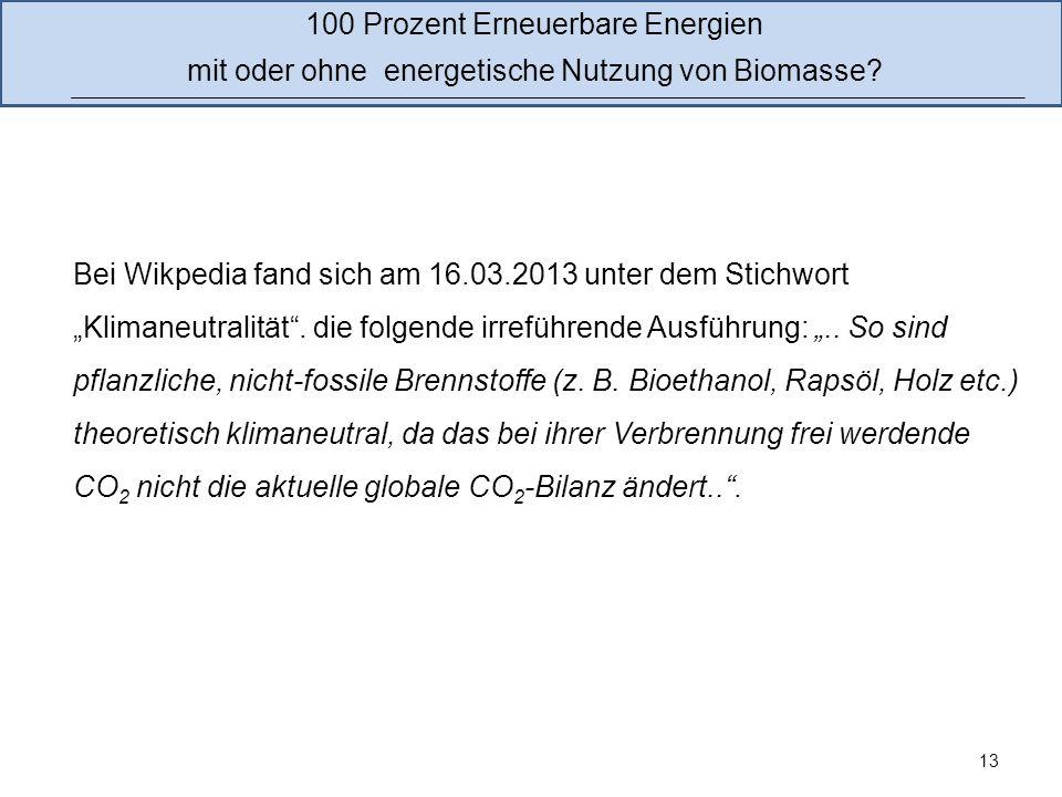 13 Bei Wikpedia fand sich am 16.03.2013 unter dem Stichwort Klimaneutralität. die folgende irreführende Ausführung:.. So sind pflanzliche, nicht-fossi