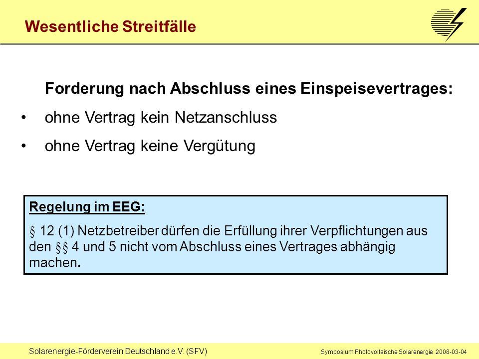 Solarenergie-Förderverein Deutschland e.V. (SFV) Symposium Photovoltaische Solarenergie 2008-03-04 Forderung nach Abschluss eines Einspeisevertrages: