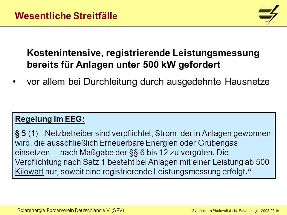 Solarenergie-Förderverein Deutschland e.V. (SFV) Symposium Photovoltaische Solarenergie 2008-03-04 Wesentliche Streitfälle Kostenintensive, registrier