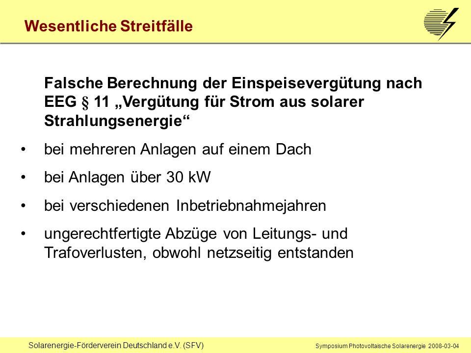 Solarenergie-Förderverein Deutschland e.V. (SFV) Symposium Photovoltaische Solarenergie 2008-03-04 Wesentliche Streitfälle Falsche Berechnung der Eins