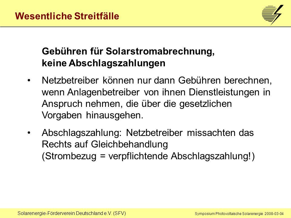 Solarenergie-Förderverein Deutschland e.V. (SFV) Symposium Photovoltaische Solarenergie 2008-03-04 Wesentliche Streitfälle Gebühren für Solarstromabre