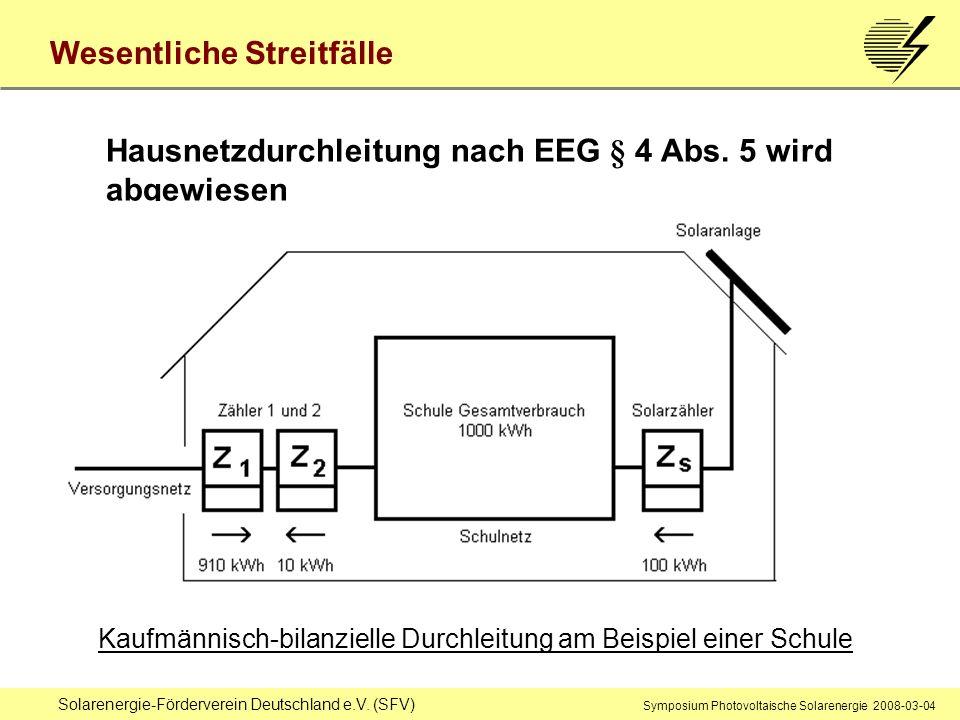 Solarenergie-Förderverein Deutschland e.V. (SFV) Symposium Photovoltaische Solarenergie 2008-03-04 Wesentliche Streitfälle Hausnetzdurchleitung nach E
