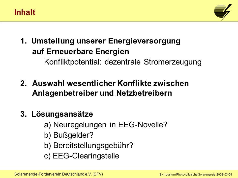 Solarenergie-Förderverein Deutschland e.V. (SFV) Symposium Photovoltaische Solarenergie 2008-03-04 Inhalt 1. Umstellung unserer Energieversorgung auf