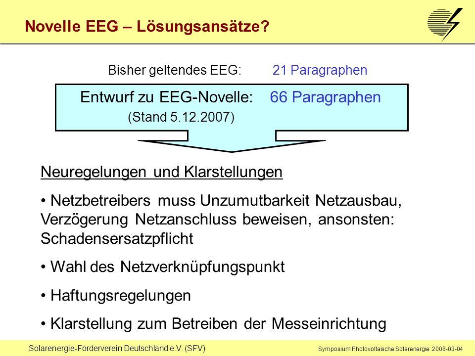 Solarenergie-Förderverein Deutschland e.V. (SFV) Symposium Photovoltaische Solarenergie 2008-03-04 Novelle EEG – Lösungsansätze? Bisher geltendes EEG: